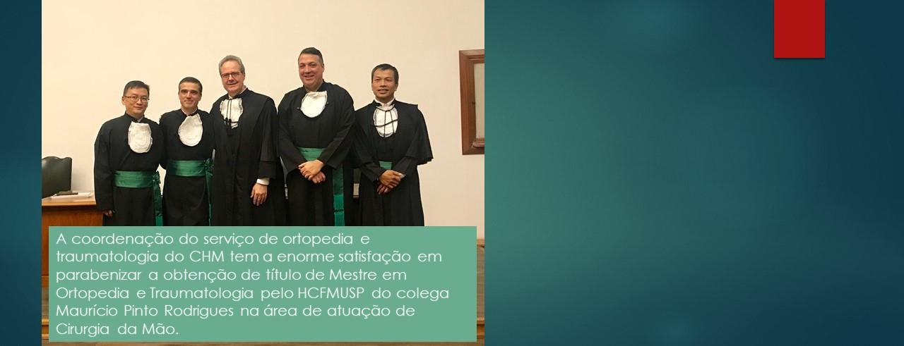Parabéns Maurício Pinto Rodrigues – Mestre em Ortopedia e Traumatologia pelo HCFMUSP